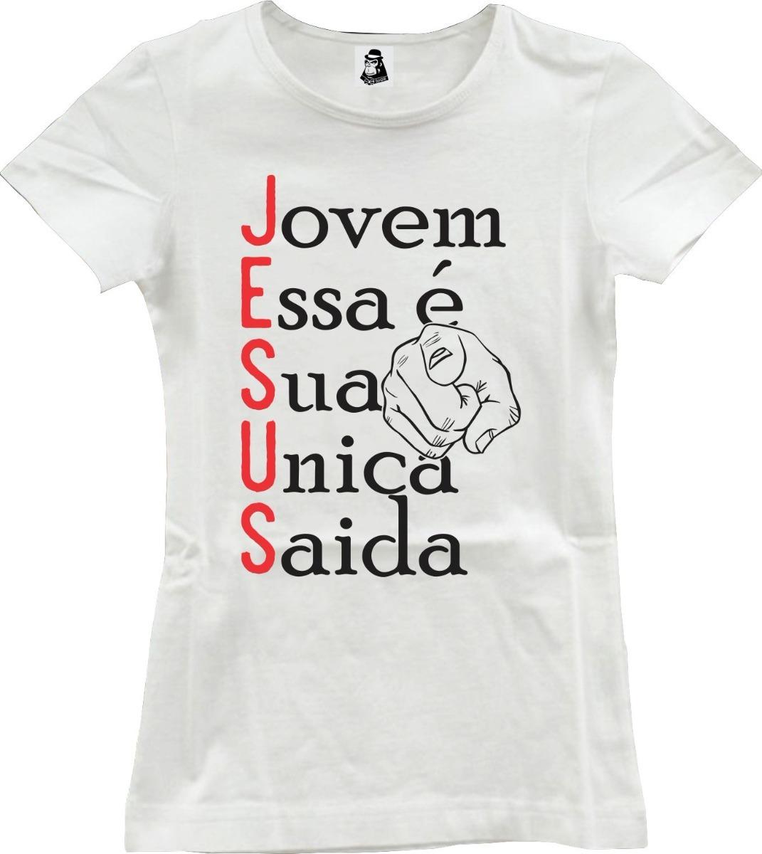 9c9807194 camisa camiseta feminina jesus jovem essa é sua única saída. Carregando  zoom.