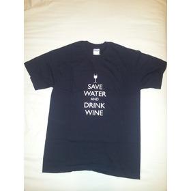 Camisa Camiseta Save Water And Drink Wine Vinho