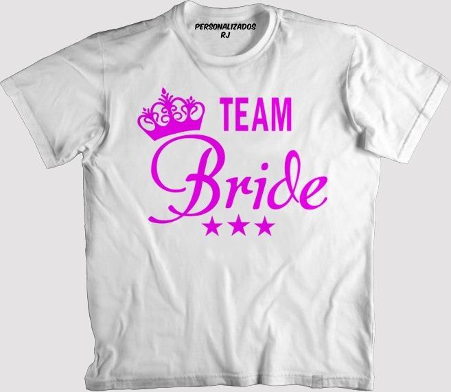 5ce48ca11 Camisa Despedida De Solteira - Team Bride - R  40