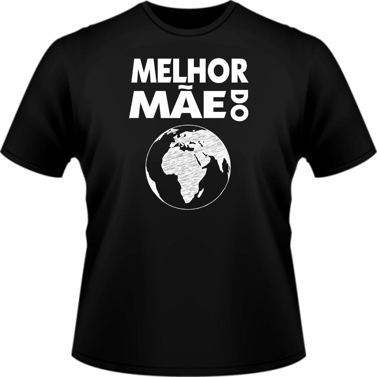 Camisa Dia Das Mães Melhor Mãe Mundo Camiseta Love Frases