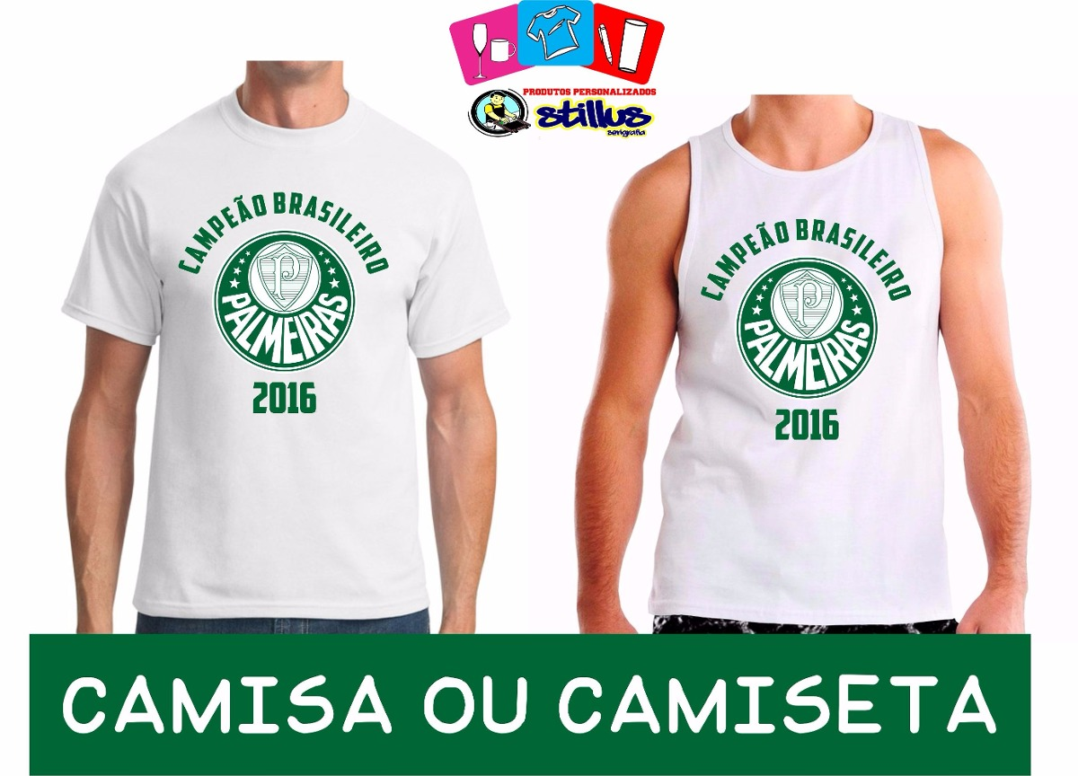 Camisa Camiseta Palmeiras Campeão Brasileiro 2016 - R  25 9cbe910e8f5c0