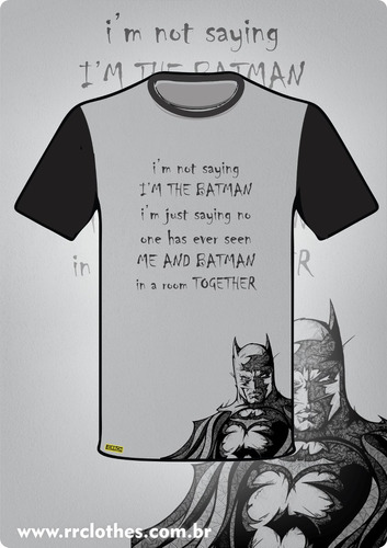 camisa personalizada batman - i'm not say i'm the batman