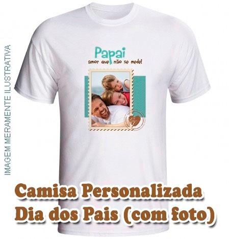Camisa Personalizada Dia Dos Pais Com Foto Todos Os Temas R 22