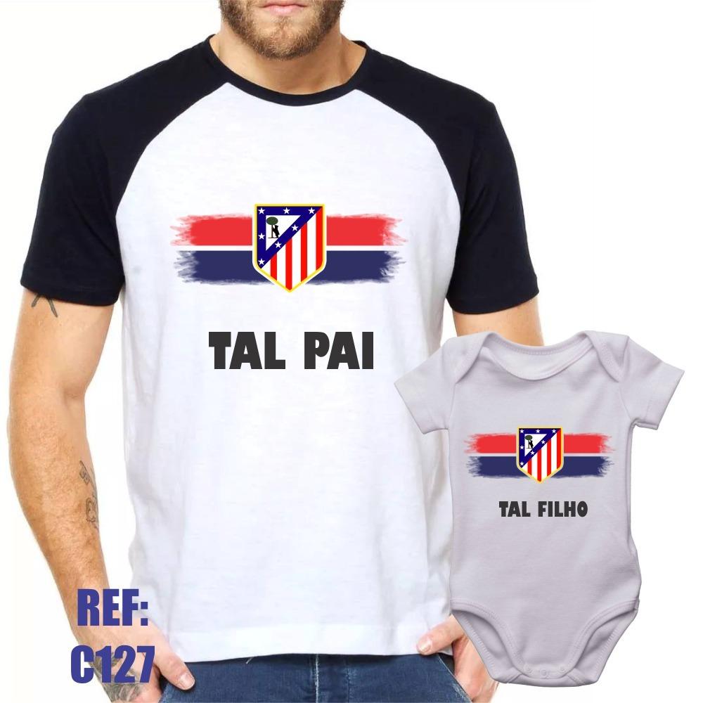 Camisa Raglan + Body Atlético De Madrid Tal Pai Tal Filho - R  58 a0bdcaa54823f