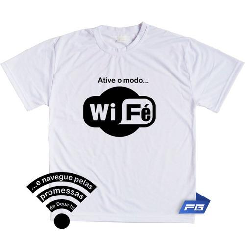 camiseta ative o modo wi fé e navegue deus gospel