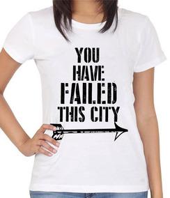 09ee31c092c Camiseta Baby Look Série Arrow Frase Você Falhou Feminina