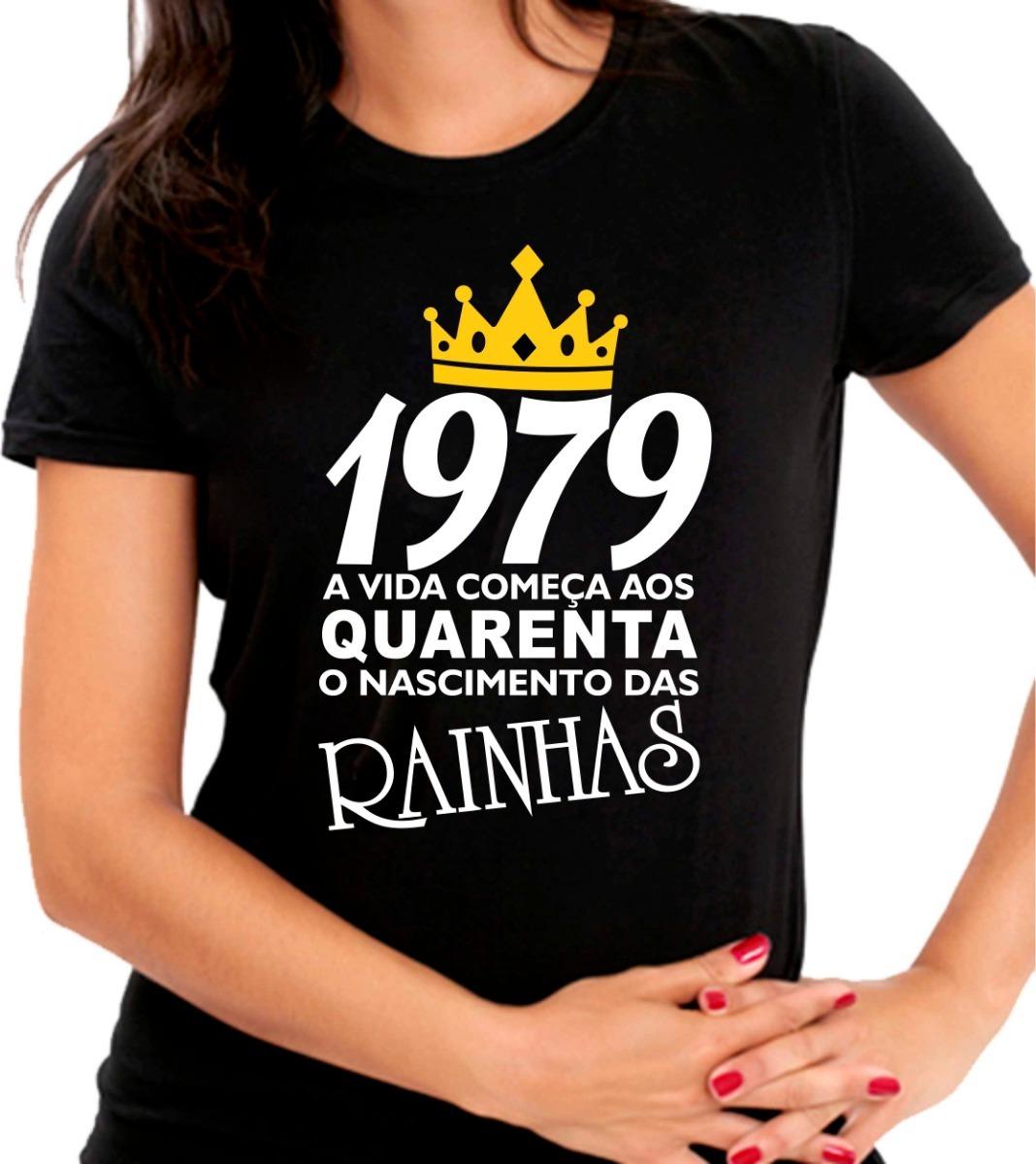 Camiseta Baby Look O Nascimento Das Rainhas 1979 40 Anos - R  41 06db1d0a6a215
