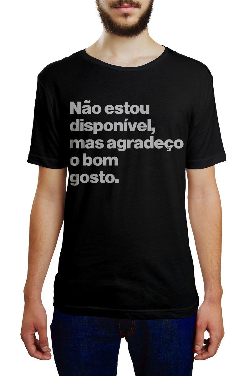 e12dde2b4 Camiseta Camisa Blusa Masculina Não Estou Disponivel
