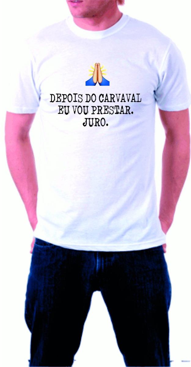 be1ef0749b Camiseta Branca Depois Do Carnaval Eu Vou Prestar