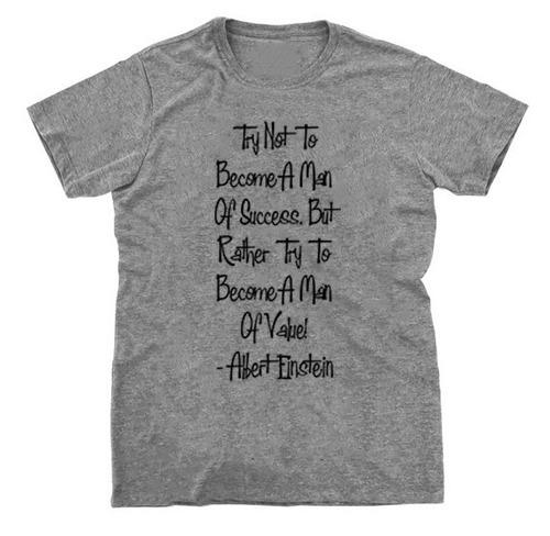 8e862a961 Camiseta Camisa Albert Einstein Frases Físico Man Of Value - R  34 ...