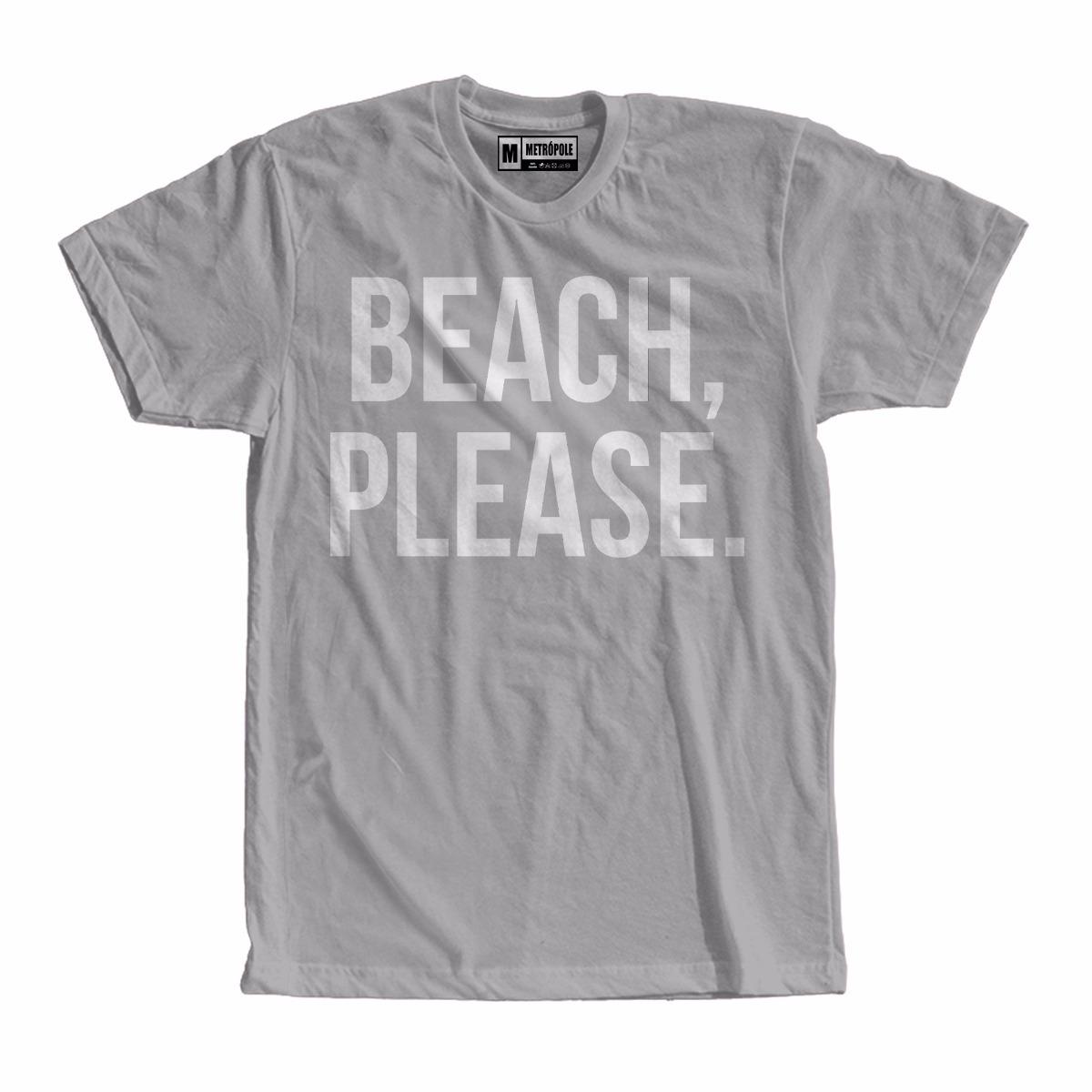 Camiseta Camisa Beach Please Moda Tumblr Frases Swag Praia R 29