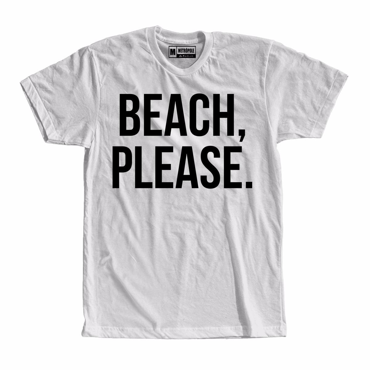Camiseta Camisa Beach Please Moda Tumblr Frases Swag Praia R 36