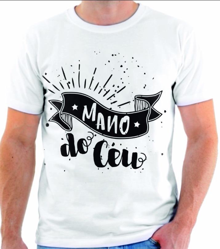 9062df8b7 Camiseta Camisa Blusa Frases Mano Do Céu - R  49