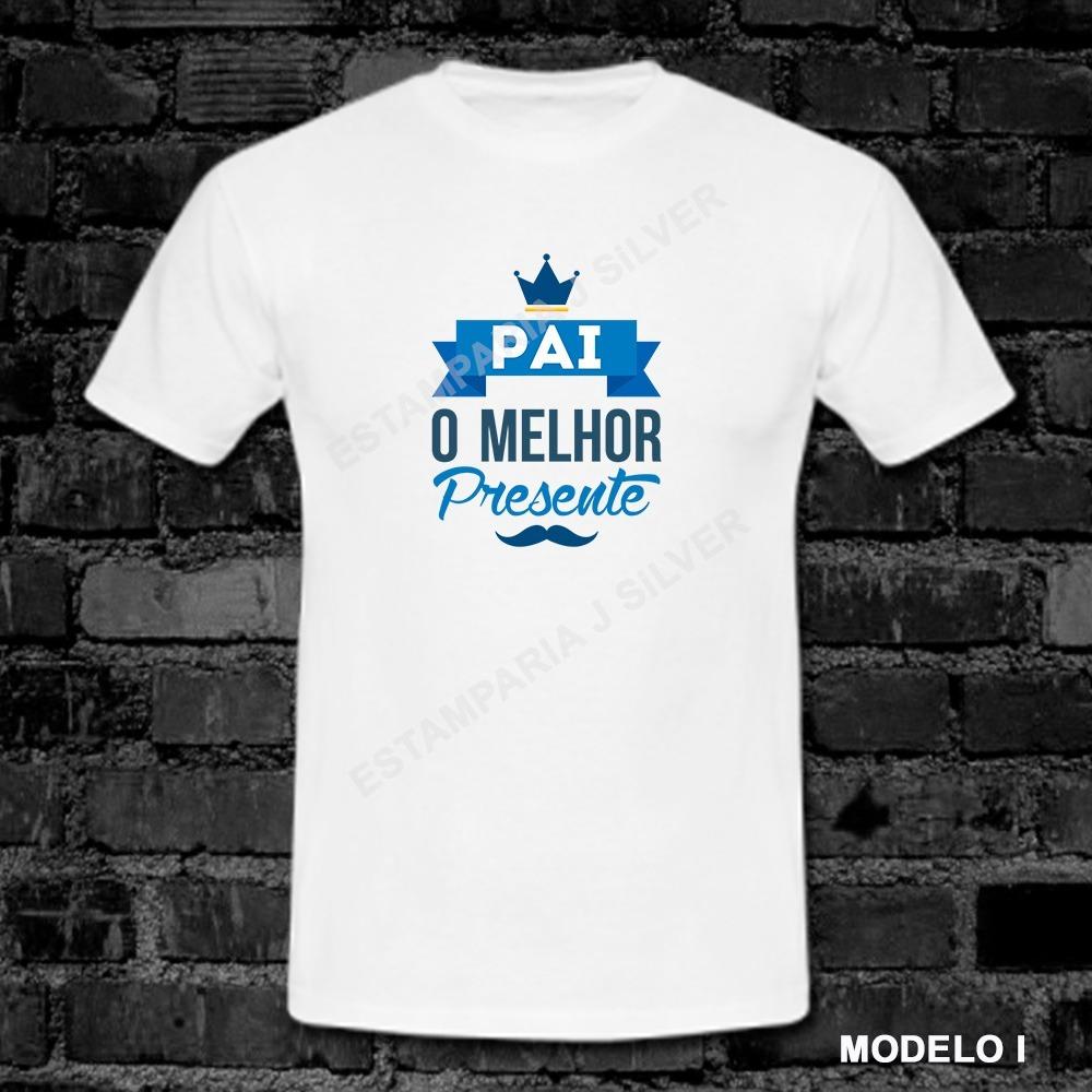 Camiseta Camisa Dias Dos Pais Diversos Modelos