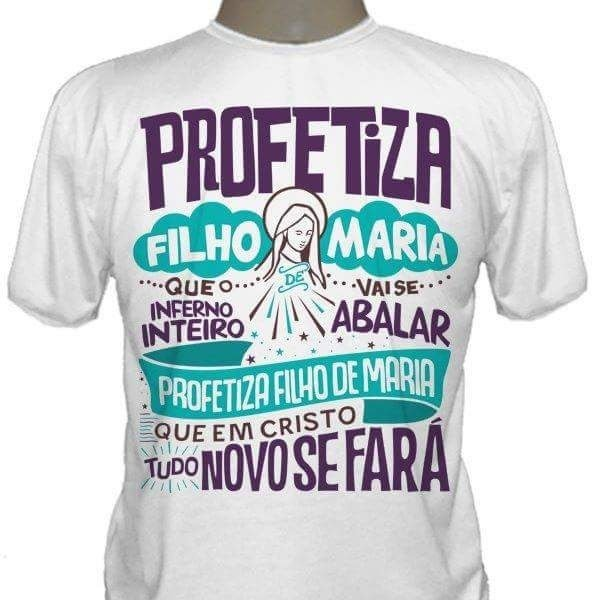 d505c3ed8 Camiseta Catolica - Profetiza Filho De Maria - Masculina - R  39
