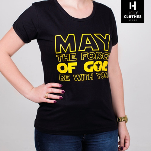 camiseta cristã  may the force of god be with you