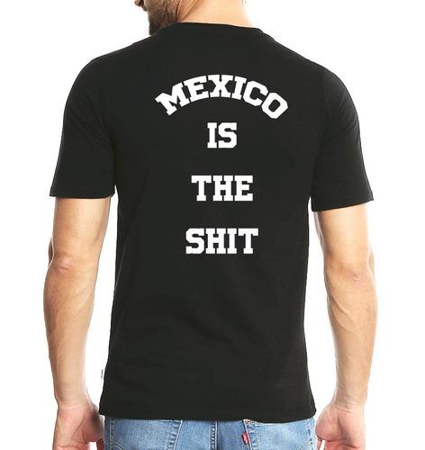 camiseta estampada méxico is the shit