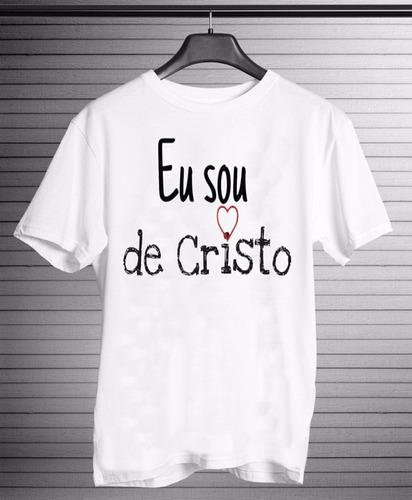 camiseta - eu sou de cristo