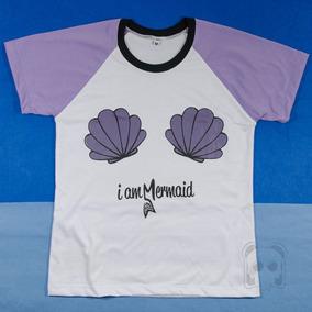 170efa253 Camiseta Eu Sou Uma Sereia I Am Mermaid Tumblr Blusa Concha