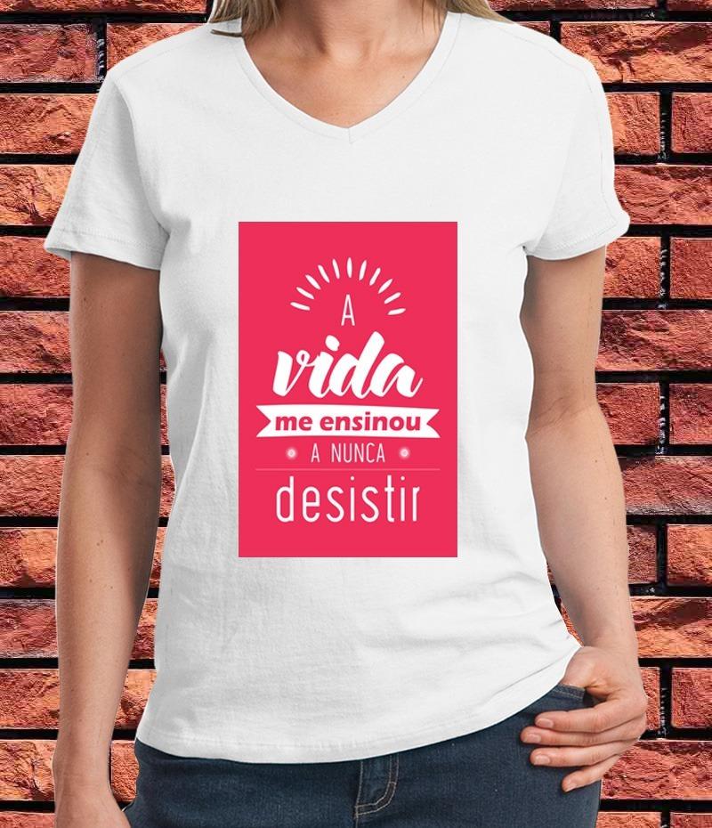 Camiseta Feminina A Vida Me Ensinou A Nunca Desistir Frases R 59