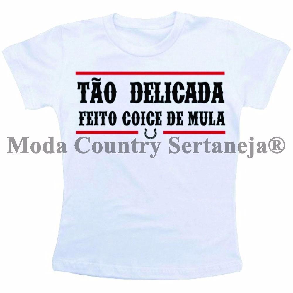 camiseta feminina baby look tão delicada feito coice de mula. Carregando  zoom. 4c0b3f386f9