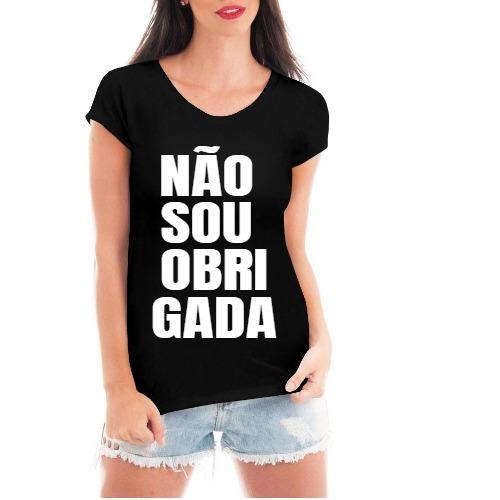 Camiseta Feminina Não Sou Obrigada A Nada Camisetas Frases R 49