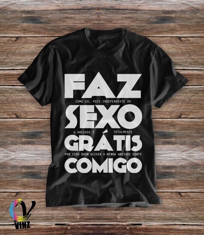 Camiseta Frases Engraçadas Faz Sexo Grátis Comigo Lançamento
