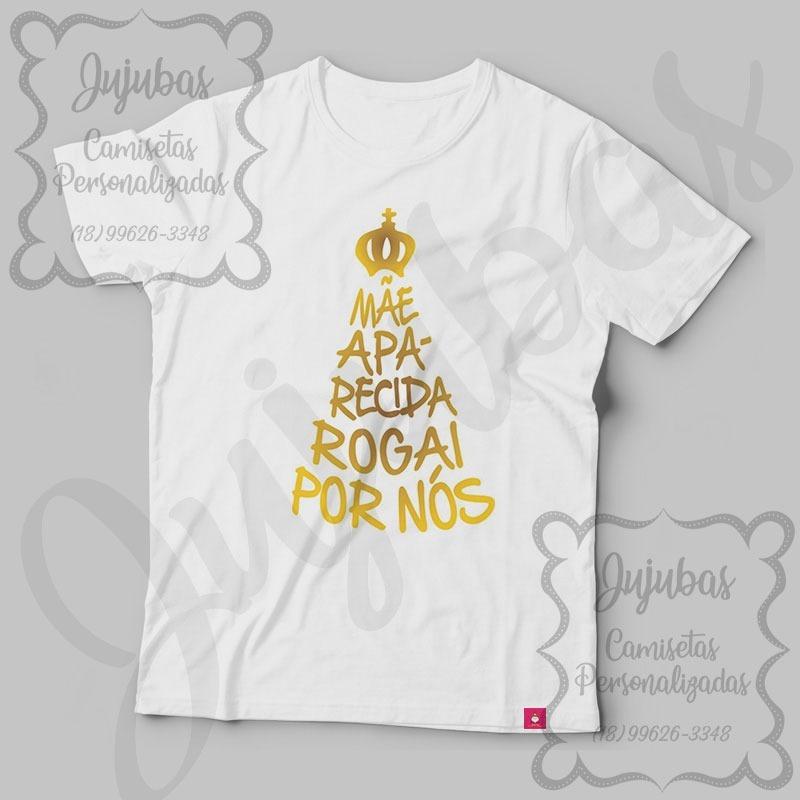 Camiseta Frases Nossa Senhora Aparecida Mãe Aparecida