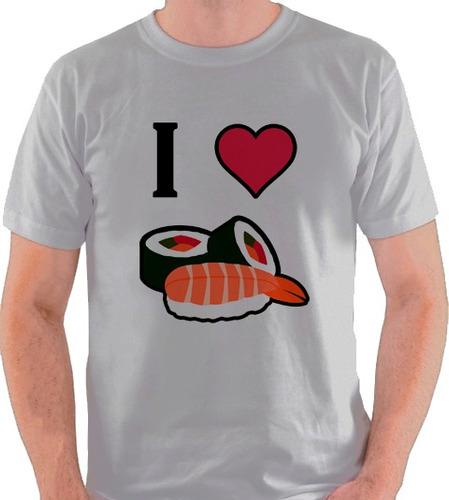 camiseta i love sushi camisa blusa comida japonesa japão