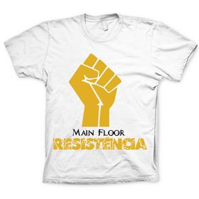 Camiseta Main Floor Resistancia - Shopfire ®