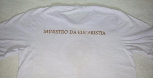 camiseta ministro da eucaristia