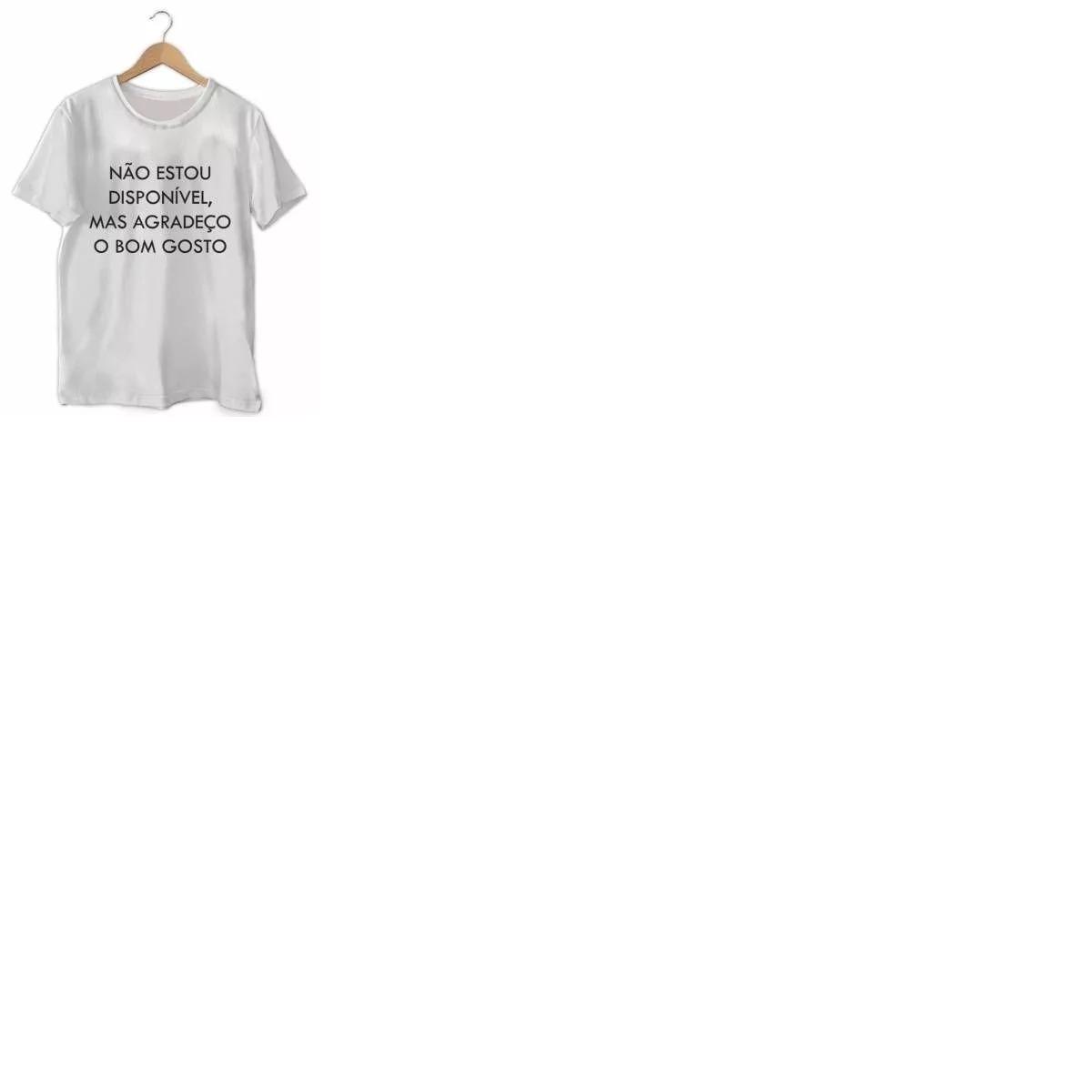 1b0123c73 camiseta não estou disponível mais agradeço o bom gosto. Carregando zoom.