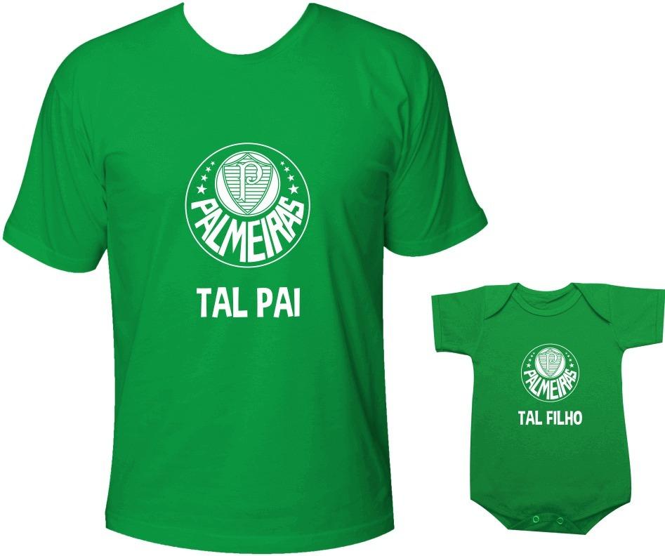 Camiseta Palmeiras Tal Pai Tal Filho Verdão Times Paulistas - R  101 ... 2dbf5e8d2740f