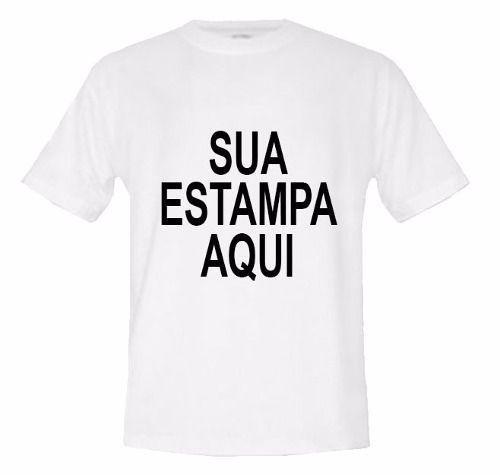 Camiseta Personalizada Do Seu Jeito Estampa Digital - R  27 b4f97f7aff621