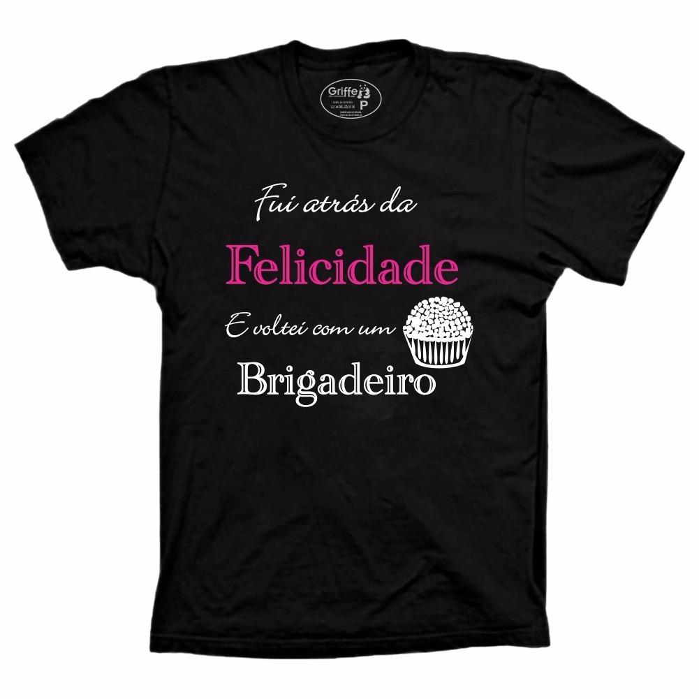Camiseta Personalizada Estampada Fui Atrás Da Felicidade - R  35 2b32c6a2b25