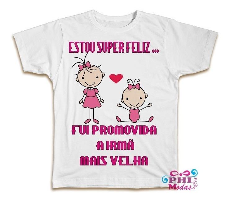 Camiseta Personalizada Fui Promovida Irmã Mais Velha