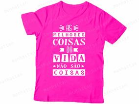 071c4d56e4 Camiseta Feminina Sandy A Vida E Curta Mas Sonhos Nao Sao. São Paulo ·  Camiseta Rosa As Melhores Coisas Da Vida Não São Frases 191