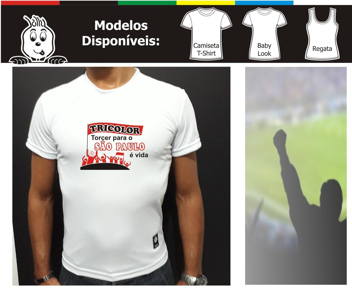 a3d2569a95 Camiseta Torcer Para O São Paulo É Vida - Dry Fit Lollu - R  49