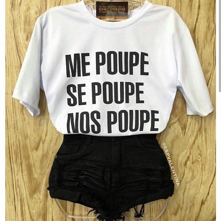 ea4ad25c6 Camiseta Tshirt Me Poupe Se Poupe Nos Poupe Oferta - R  35