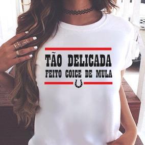 045c3104a5 Blusa Tshirt Feminina Carnaval Delicada Feito Coice De Mula