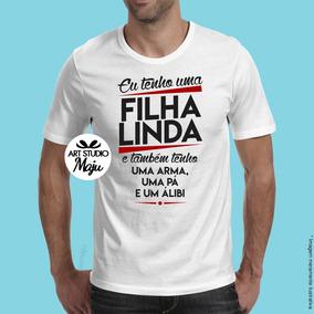 92b91dc214469 Camiseta Personalizada - Eu Tenho Uma Filha Linda