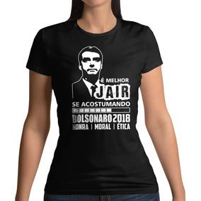d7d6176467de5 Camiseta Feminina Bolsonaro É Melhor Jair Se Acostumando. R  30