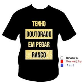 4e04a6135 Camisa Camiseta Tenho Doutorado Em Ranço Swag Geek Nerd 3