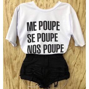 4eb0f96ec Camiseta Me Poupe - Camisetas Manga Curta para Feminino no Mercado ...