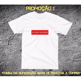 6c702d697 Camiseta Vo Ve E Te Aviso - Camisetas Manga Curta no Mercado Livre ...
