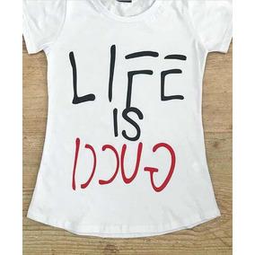 4469f7ce6cb89 Life Is Gucci T-shirt Blusa Camisa Estampada Babylook