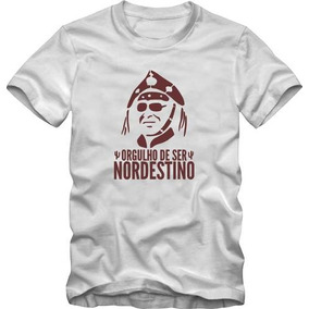 8a728628718b6 Camiseta Camisa Orgulho De Ser Nordestino + Brinde