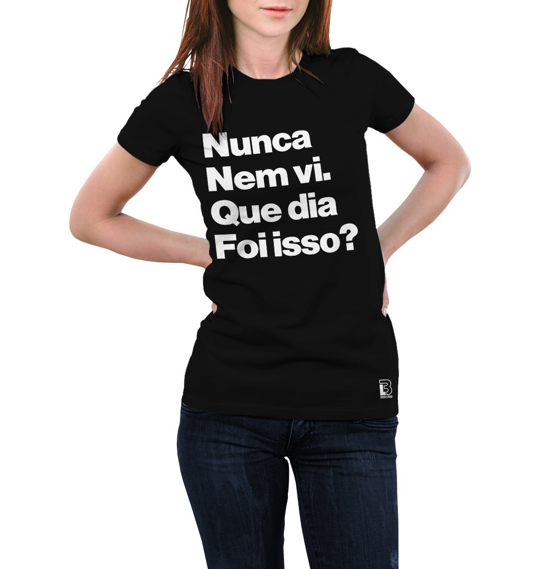 2b6595314 Camisetas Camisa Blusa Feminino Nunca Nem Vi