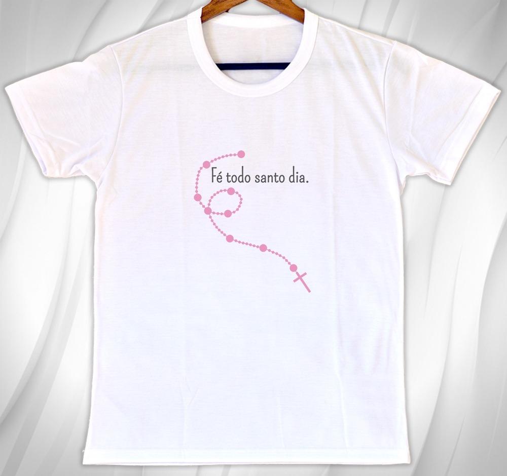 camisetas personalizada gospel fé todo santo dia. Carregando zoom. ecb93fbaeb3e6