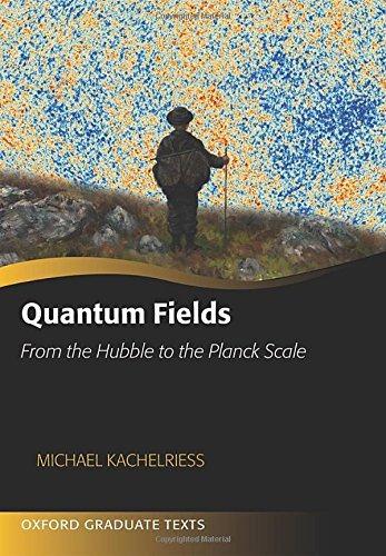 campos cuánticos: del hubble a la escala de planck (oxford